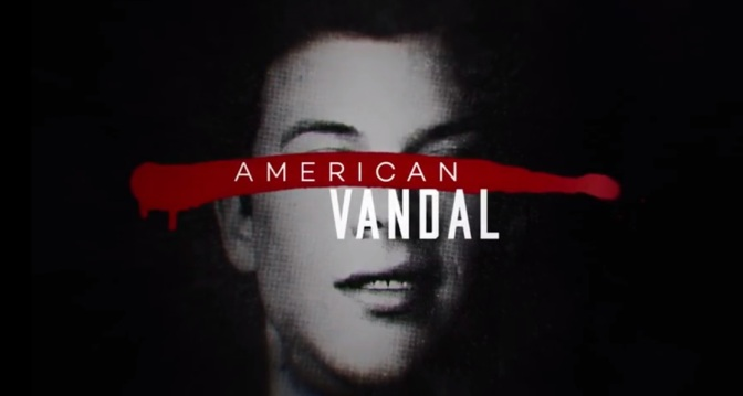 'American Vandal' on Netflix is all about the 'D'