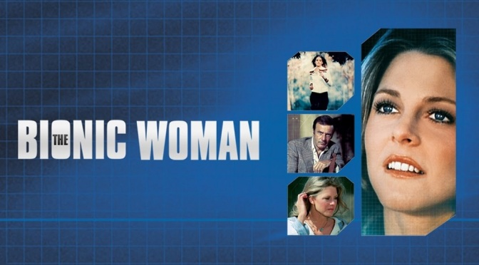 'The Bionic Woman' (Season 1): 70s hit still enjoyable today