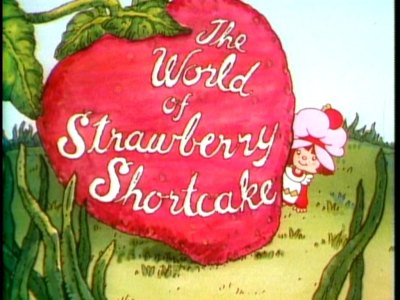 The Wold of Strawberry Shortcake
