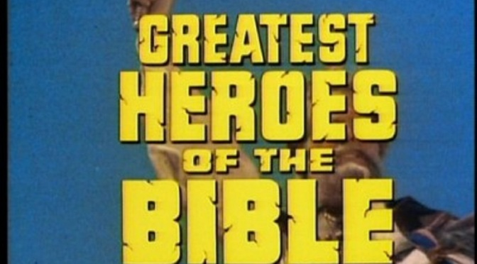 'Greatest Heroes of the Bible' (Vol. 1): Schick Sunn Classic production a perfect stand-in for lost Easter