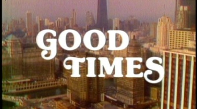 'Good Times': Enjoyably messy! A fondly remembered 70s sitcom