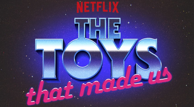 'The Toys That Made Us' (Season 1): Streaming series conjures Gen X nostalgia