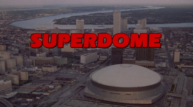 'Superdome' (1978): Skip the Super Bowl. Watch this instead